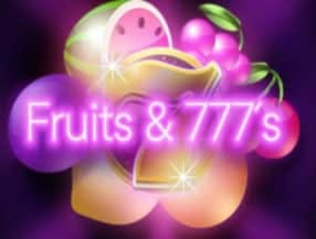 Fruits & 777's