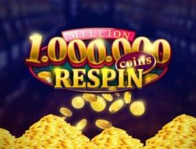 Million Coins Respins