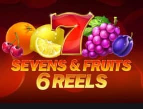Seven's and Fruits: 6 Reels