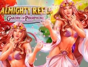 Almighty Reels Garden of Persephone