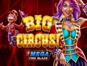 Big Circus Mega Fire Blaze